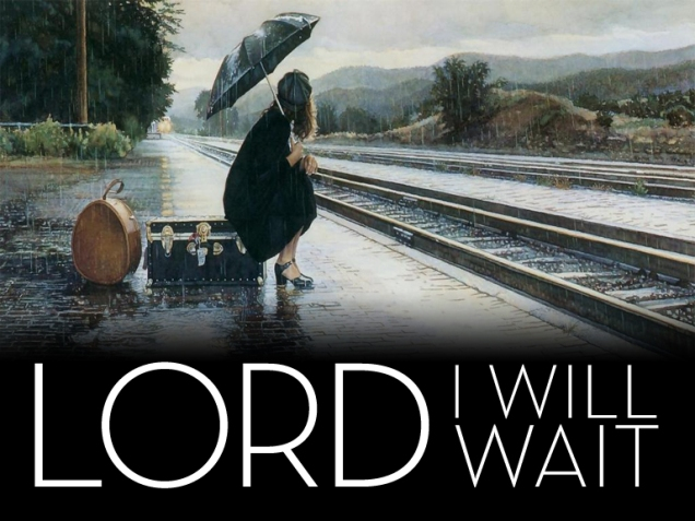 Lord-I-will-wait